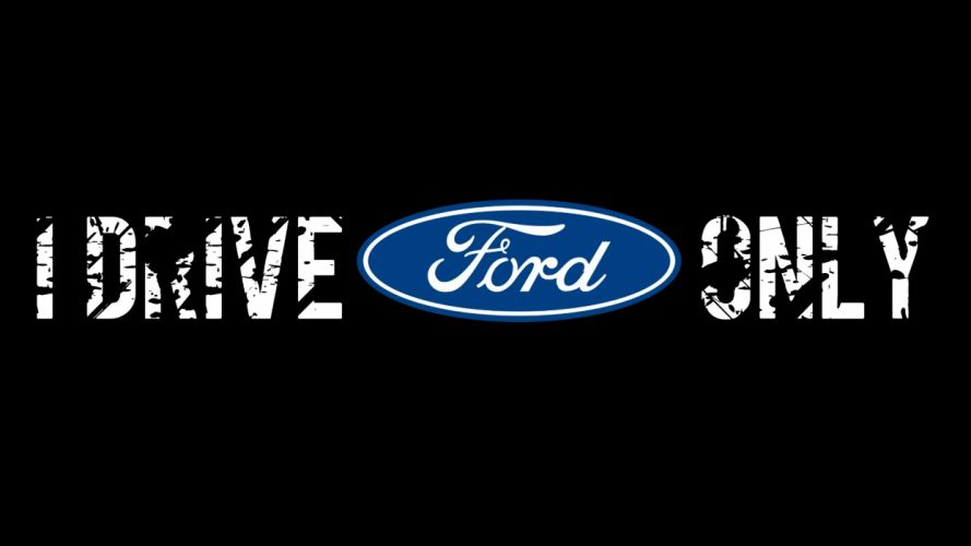 I Drive Ford Only wallpaper
