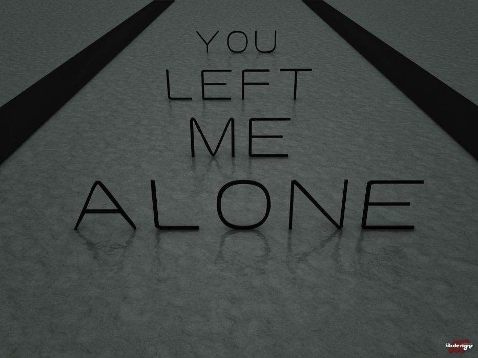 Texto Abstracto You Left Me Alone Wallpaper