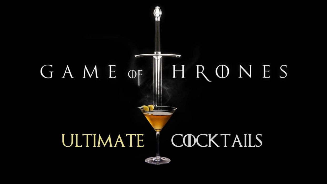 Game of Thrones adventure drama fantasy hbo series television show alcohol drink cocktail wallpaper